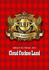 SIRQUE DU FREAK 2015 ~Cloud Cuckoo Land~