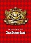 SIRQUE DU FREAK 2015 ~Cloud Cuckoo Land~